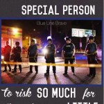It Takes A Special Person To Work In Law Enforcement